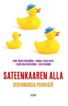 Sateenkaaren alla : kertomuksia perheistä, Maria Rintamäki