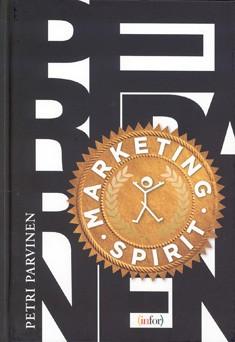 Marketing spirit : oppi realismista ja innostuksesta liiketoiminnassa, Petri Parvinen