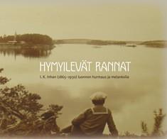 Hymyilevät rannat : I. K. Inhan (1865-1930) luonnon hurmaus ja melankolia, Kati Lintonen