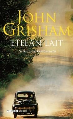 Etelän lait : seitsemän kertomusta, John Grisham