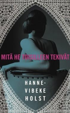 Mitä he toisilleen tekivät, Hanne-Vibeke Holst