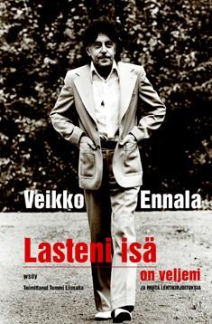 Lasteni isä on veljeni ja muita lehtikirjoituksia, Veikko Ennala