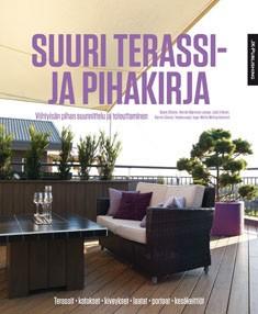 Suuri terassi- ja pihakirja : viihtyisän pihan suunnittelu ja toteuttaminen, Beate Slipher