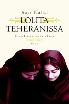 Lolita Teheranissa : kirjalliset muistelmat, Azar Nafisi