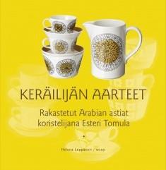 Rakastetut Arabian astiat koristelijana Esteri Tomula, Helena Leppänen