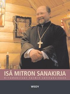 Isä Mitron sanakirja : ortodoksiset termit selityksineen, Mitro Repo