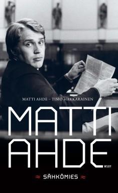 Matti Ahde : sähkömies, Matti Ahde