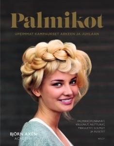 Palmikot : upeimmat kampaukset arkeen ja juhlaan, Danielle Deasismont