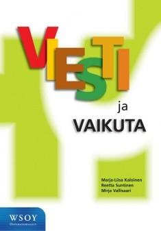 Viesti ja vaikuta, Marja-Liisa Kaloinen