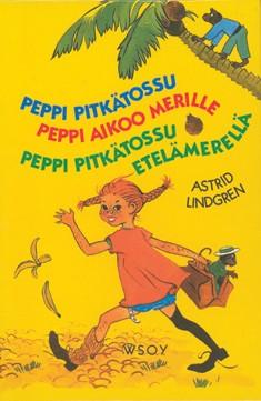 Peppi Pitkätossu, 25. p. ; Peppi aikoo merille, 21. p. ; Peppi Pitkätossu Etelämerellä, 20 p., Astrid Lindgren