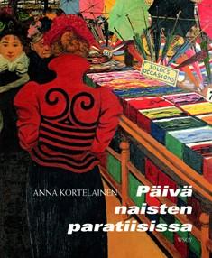Päivä naisten paratiisissa, Anna Kortelainen