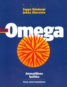 Uusi omega : ammatillinen fysiikka toisen asteen koulutukseen, Seppo Helakorpi