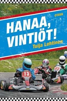 Hanaa, Vintiöt!, Tuija Lehtinen