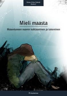Mieli maasta : masentuneen nuoren kohtaaminen ja tukeminen, Anna-Liisa Lämsä