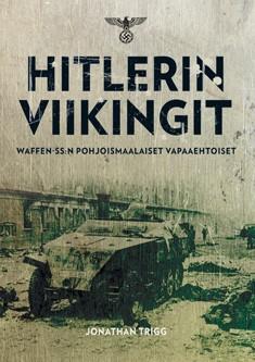 Hitlerin viikingit : Waffen-SS:n pohjoismaalaiset vapaaehtoiset, Jonathan Trigg