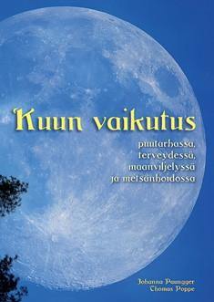 Kuun vaikutus puutarhassa, terveydessä, maanviljelyssä ja metsänhoidossa, Johanna Paungger