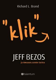 """Klik"" : Jeff Bezos ja Amazon.comin tarina, Richard L. Brandt"