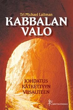 Kabbalan valo : johdatus kätkettyyn viisauteen, Michael Laitman