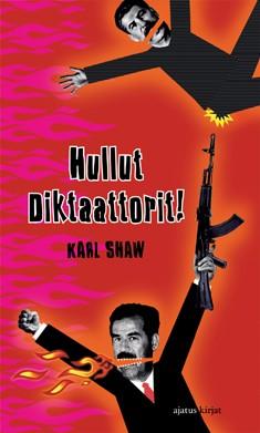 Hullut diktaattorit!, Karl Shaw