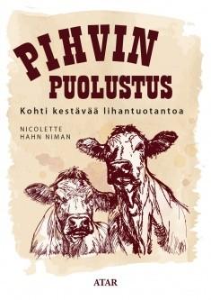 Pihvin puolustus : Kohti kestävää lihantuotantoa, Niman Nicolette Hahn