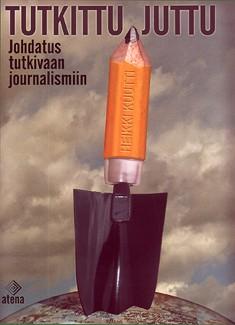 Tutkittu juttu : johdatus tutkivaan journalismiin, Heikki Kuutti