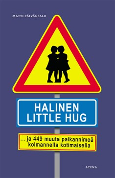 Halinen = Little Hug ja 299 muuta paikannimeä kolmannella kotimaisella, Matti Päivänsalo