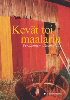 Kevät toi maalarin : perinteinen ulkomaalaus, Panu Kaila