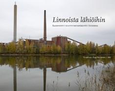 Linnoista lähiöihin : rakennetut kulttuuriympäristöt Suomessa, Pinja Metsäranta