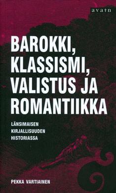 Barokki, klassismi, valistus ja romantiikka länsimaisen kirjallisuuden historiassa, Pekka Vartiainen