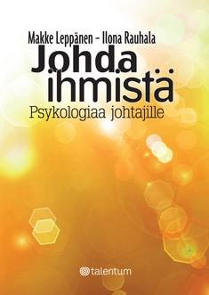 Johda ihmistä : psykologiaa johtajille, Makke Leppänen