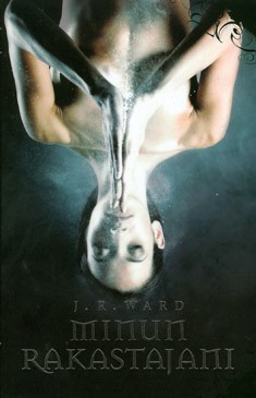 Minun rakastajani, J. R. Ward