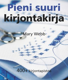 Pieni suuri kirjontakirja : 400+ kirjontapistoa, Mary Webb