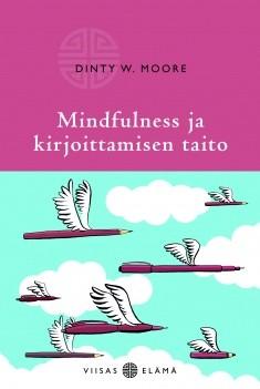 Mindfulness ja kirjoittamisen taito, Dinty W. Moore
