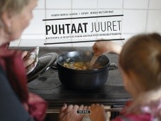 Puhtaat juuret : muistikuvia ja reseptejä kymenlaaksolaisesta ruokakulttuurista, Hanna Maria Laakso