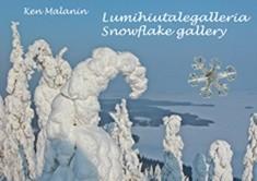 Lumihiutalegalleria = Snowflake gallery, Ken Malanin