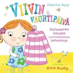 Viivin vauhtipäivä : hurmaavan hauska vuorovaikutteinen lastenkirja, Camilla Reid