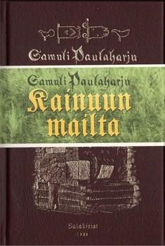 Kainuun mailta : kansantietoutta Kajaanin kulmilta vuodelta 1922, Samuli Paulaharju