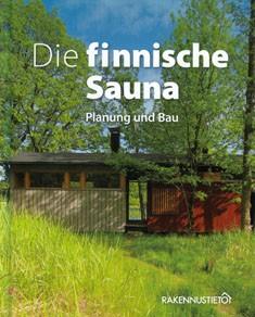 Die finnische Sauna : Planung und Bau, Markku Aarnio