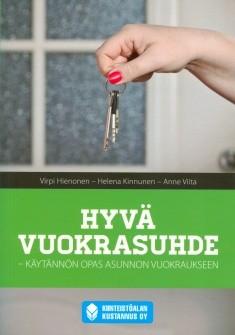 Hyvä vuokrasuhde : käytännön opas asunnon vuokraukseen, Virpi Hienonen