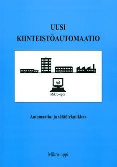 Uusi kiinteistöautomaatio : automaatio- ja säätötekniikkaa, Pertti Värjä