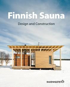 Finnish sauna : design and construction, Markku Aarnio