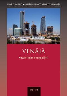 Venäjä : kovan linjan energiajätti, Anne Kuorsalo