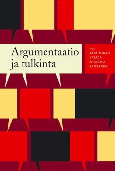 Argumentaatio ja tulkinta : laadullinen asennetutkimus lähestymistapana, Kari Mikko Vesala