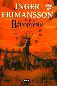 Rotanpyytäjä, Inger Frimansson