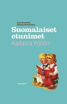 Suomalaiset etunimet Aadasta Yrjöön, Anne Saarikalle