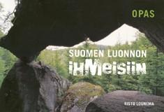 Opas Suomen luonnon ihmeisiin, Risto Lounema