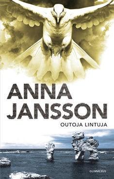 Outoja lintuja, Anna Jansson
