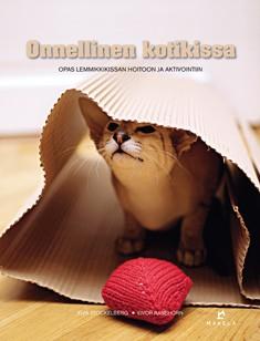 Onnellinen kotikissa : opas lemmikkikissan hoitoon ja aktivointiin, Ylva Stockelberg