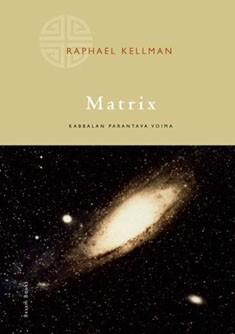 Matrix : kabbalan parantava voima, Raphael Kellman