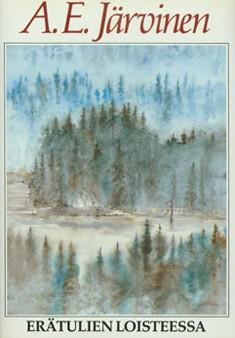 Erätulien loisteessa, A. E. Järvinen